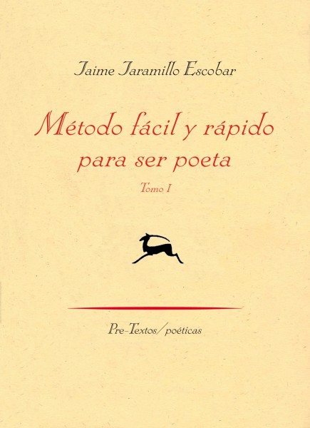 Método fácil y rápido para ser poeta de Jaime Jaramillo Escobar